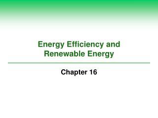 Vitality Efficiency and Renewable Energy
