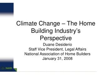 Environmental Change The Home Building Industry s Perspective
