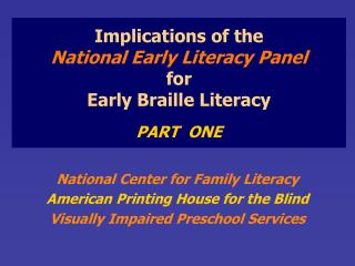 Ramifications of the National Early Literacy Panel for Early Braille Literacy PART ONE