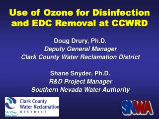Utilization of Ozone for Disinfection and EDC Removal at CCWRD