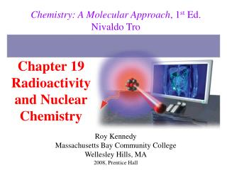 Section 19 Radioactivity and Nuclear Chemistry