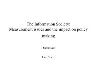 The Information Society: Measurement issues and the effect on strategy making
