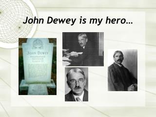 John Dewey is my saint