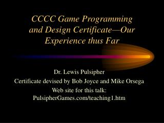 CCCC Game Programming and Design Certificate Our Experience up to this point