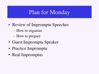 Audit of Impromptu Speeches How to sort out How to plan Guest Impromptu Speaker Practice Impromptu Real Impromptus