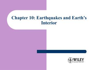 Section 10: Earthquakes and Earth s Interior