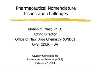 Pharmaceutical Nomenclature Issues and difficulties