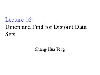 Address 16: Union and Find for Disjoint Data Sets