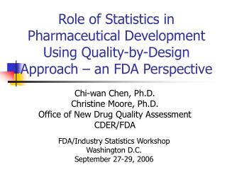Part of Statistics in Pharmaceutical Development Using Quality-by-Design Approach a FDA Perspective