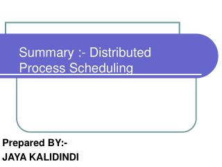 Synopsis :- Distributed Process Scheduling
