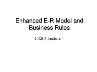 Improved E-R Model and Business Rules