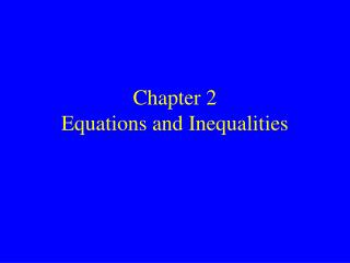 Section 2 Equations and Inequalities