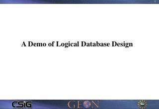 A Demo of Logical Database Design
