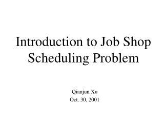 Prologue to Job Shop Scheduling Problem