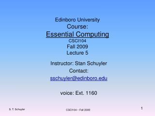 Edinboro University Course: Essential Computing CSCI104 Fall 2009 Lecture 5