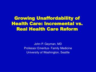 Developing Unaffordability of Health Care: Incremental versus Genuine Health Care Reform