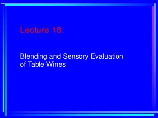 Address 18: Blending and Sensory Evaluation of Table Wines