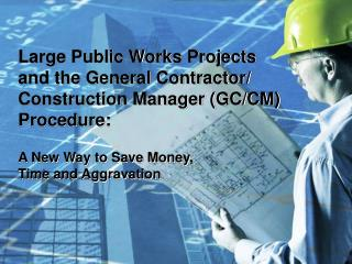 Substantial Public Works Projects and the General Contractor