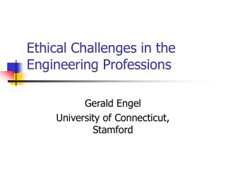 Moral Challenges in the Engineering Professions
