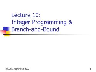 Address 10: Integer Programming Branch-and-Bound