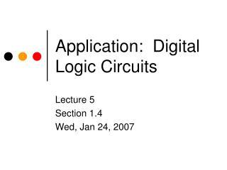 Application: Digital Logic Circuits