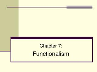 Part 7: Functionalism