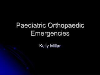 Pediatric Orthopedic Emergencies