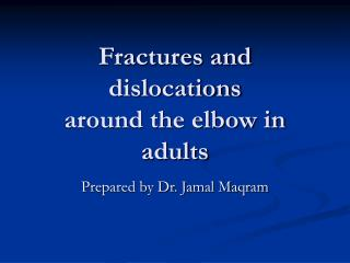 Breaks and disengagements around the elbow in grown-ups