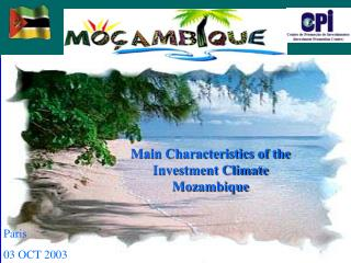 Principle Characteristics of the Investment Climate Mozambique