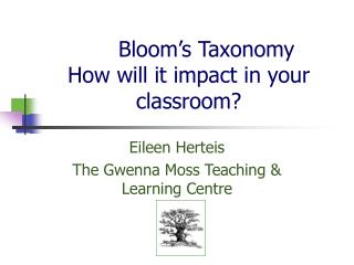 Blossom s Taxonomy How will it sway in your classroom