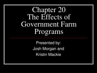 Part 20 The Effects of Government Farm Programs
