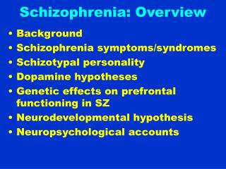 Schizophrenia: Overview