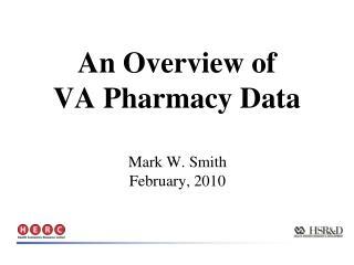 An Overview of VA Pharmacy Data