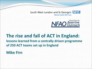 The ascent and fall of ACT in England: lessons gained from a halfway determined project of 250 ACT groups set up in Eng