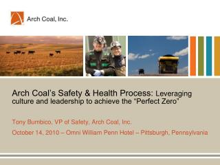 Curve Coal s Safety Health Process: Leveraging society and authority to accomplish the Perfect Zero