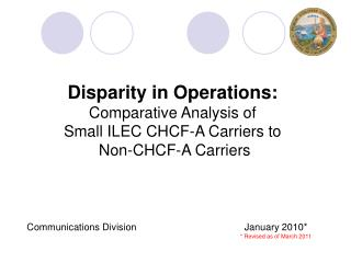 Dissimilarity in Operations: Comparative Analysis of Small ILEC CHCF-A Carriers to Non-CHCF-A Carriers