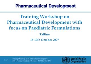 Preparing Workshop on Pharmaceutical Development with spotlight on Pediatric Formulations Tallinn 15-nineteenth October