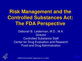 Hazard Management and the Controlled Substances Act: The FDA Perspective