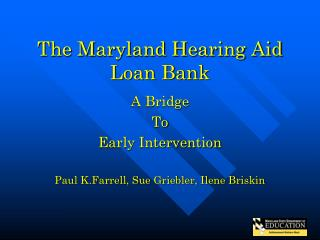The Maryland Hearing Aid Loan Bank