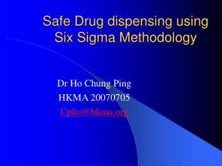 Safe Drug apportioning utilizing Six Sigma Methodology