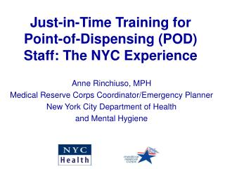 In the nick of time Training for Point-of-Dispensing POD Staff: The NYC Experience