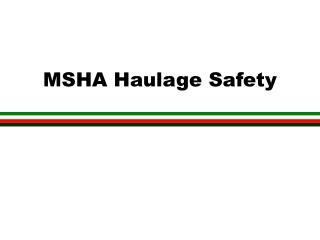 MSHA Haulage Safety