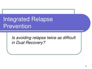 Coordinated Relapse Prevention