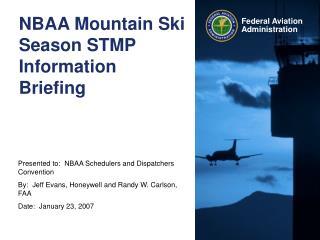 NBAA Mountain Ski Season STMP Information Briefing