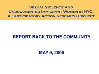 Sexual Violence And Undocumented Immigrant Women in NYC: A Participatory Action Research Project