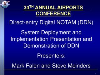 Direct-passage Digital NOTAM DDN System Deployment and Implementation Presentation and Demonstration of DDN Presenters:
