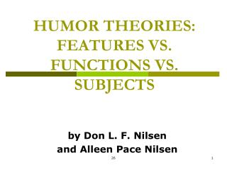 Funniness THEORIES: FEATURES VS. Capacities VS. SUBJECTS