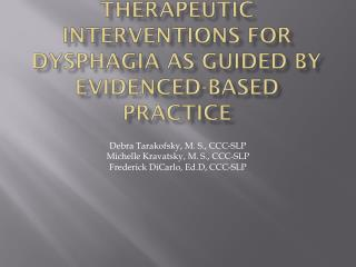 Restorative Interventions for Dysphagia as Guided by Evidenced-Based Practice