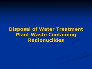 Transfer of Water Treatment Plant Waste Containing Radionuclides
