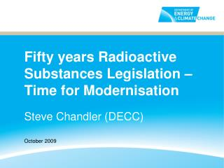 Fifty years Radioactive Substances Legislation Time for Modernisation